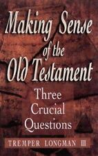 Three Crucial Questions: Making Sense of the Old Testament : Three Crucial...