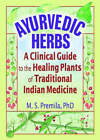 Ayurvedic Herbs: A Clinical Guide to the Healing Plants of Traditional Indian Medicine by Virginia M. Tyler, M. S. Premila (Paperback, 2006)
