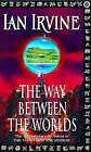 The Way Between the Worlds by Ian Irvine (Paperback, 2001)