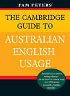 The Cambridge Guide to Australian English Usage by Pam Peters (Paperback, 2007)