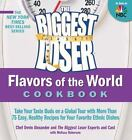 The Biggest Loser Favors of the World Cookbook : Take Your Taste Buds on a Global Tour with More Than 75 Easy, Healthy Recipes for Your Favorite Ethnic Dishes by Melissa Roberson, Devin Alexander and Biggest Loser Experts and Cast Staff (2011, Paperback)