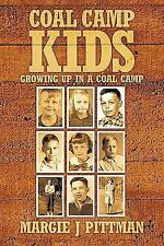 Coal Camp Kids : Growing up in a Coal Camp by Margie J. Pittman (2011,...