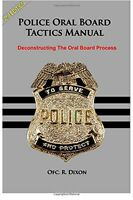 Police Oral Board Tactics Manual: Deconstructing The Oral Board Process By R Dix on Sale