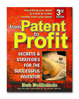From Patent to Profit, Third Edition: Secrets & Strategies for the Successful Inventor by Bob Demateis (Paperback / softback, 2004)