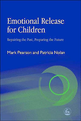 1 of 1 - Emotional Release for Children: Repairing the Past, Preparing the Future by Mark