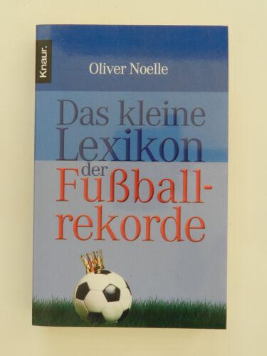 1 von 1 - Oliver Noelle Das kleine Lexikon der Fußballrekorde Knaur