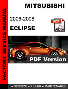 2006 - 2008 MITSUBISHI ECLIPSE SERVICE REPAIR WORKSHOP ...