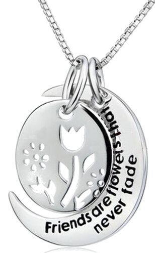 Friends Are Flowers That Never Fade Silver Tone Necklace Friendship Friend Gift