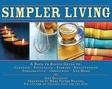 Simpler Living : A Back to Basics Guide to Cleaning, Furnishing, Storing, Decluttering, Streamlining, Organizing, and More by Jeff Davidson (2010, Hardcover)