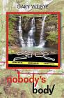 Nobody's Body: None by Gary O Weibye (Paperback / softback, 2010)