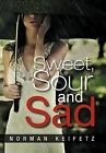 Sweet, Sour and Sad by Norman Keifetz (Hardback, 2012)