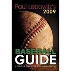 Paul Lebowitz's 2009 Baseball Guide 9781440128172 Paperback