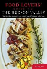 Food Lovers' Guide to® The Hudson Valley: The Best Restaurants, Markets & Local