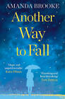 Another Way to Fall by Amanda Brooke (Paperback, 2013)