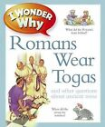 I Wonder Why Romans Wore Togas: And Other Questions about Rome by Fiona MacDonald (Paperback / softback, 2012)