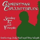 Christmas Collectibles by Jordan Lee (CD, Oct-2002, Jordan Lee & Friends featuring Judy)