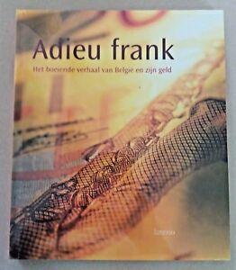 Respectueux Boek Adieu Frank Verhaal Van België En Zijn Geld (onder Plastic Folie) Kmr De Haute Qualité Et Peu CoûTeux