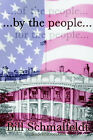 ..by the People... by William M. Schmalfeldt (Paperback, 2004)
