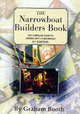 1 of 1 - The Narrowboat Builder's Book, Good Condition Book, Graham Booth, Andy Burnett,