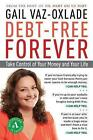 Debt-Free Forever: Take Control of Your Money and Your Life by Gail Vaz-Oxlade (Paperback / softback, 2010)