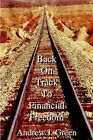 Back on Track to Financial Freedom 9781414049526 by Andrew J. Green Paperback