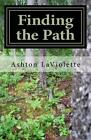 Finding The Path 9781497556485 by Ashton Laviolette Paperback