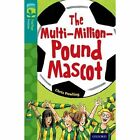 Oxford Reading Tree TreeTops Fiction: Level 16 More Pack A: The Multi-Million-Pound Mascot by Chris Powling (Paperback, 2014)