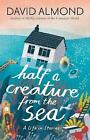 Half a Creature from the Sea by David Almond (Paperback, 2016)
