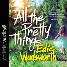 All the Pretty Things : The Story of a Southern Girl Who Went Through Fire to...