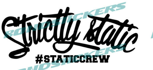 Vinilo de corte pegatina STRICTLY STATIC STATICCREW stance low lowlife