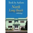 Book by Authors - North Long Beach Anthology Paperback – 15 Oct 2009