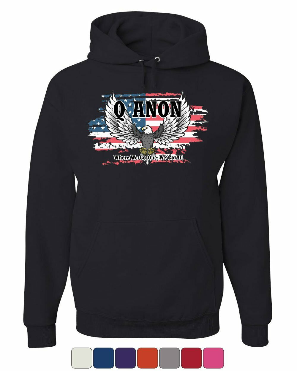 Q Anon Bald Eagle Hoodie Where We Go 1 We Go All American Flag Sweatshirt
