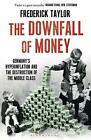 The Downfall of Money von Frederick Taylor (2014, Taschenbuch)