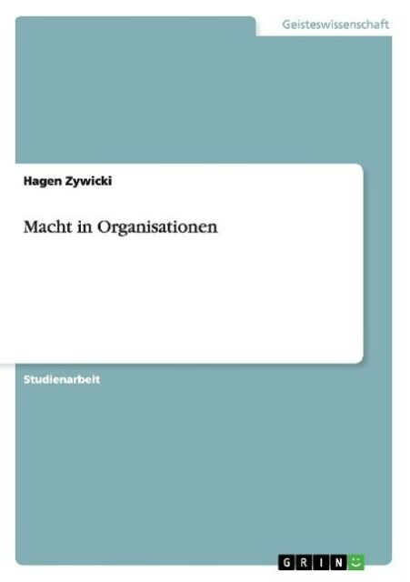 Macht in Organisationen von Hagen Zywicki (Taschenbuch)