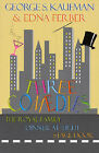 Three Comedies:  Dinner at Eight ,  Royal Family of Broadway ,  Stage Door by Edna Ferber, George S. Kaufman (Paperback, 2000)