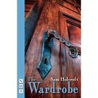The Wardrobe by Sam Holcroft (Paperback, 2014)