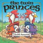 The Twin Princes by Tedd Arnold (Hardback, 2007)