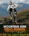 Mountain Bike Skills Manual: Fitness and Skills for Every Rider by Clive Forth (Paperback)