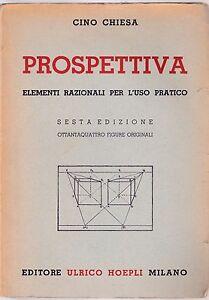 Cino Chiesa  Prospettiva elementi razionali per l'uso pratico Hoepli 1951 6066