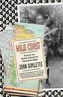Wild Coast: Travels on South America's Untamed Edge by John Gimlette (Paperback / softback, 2012)