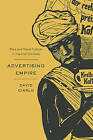 Advertising Empire: Race and Visual Culture in Imperial Germany by David Ciarlo (Hardback, 2011)