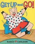 Get Up and Go! by Nancy Carlson (Paperback / softback, 2008)