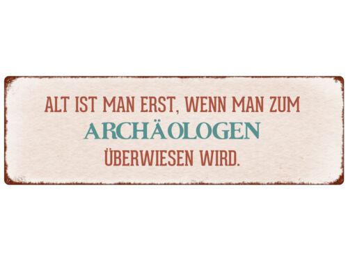 METALLSCHILD Blechschild ALT IST MAN ERST ARCHÄOLOGE* Spaß Spruch Geburtstag