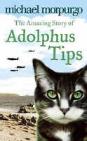 The Amazing Story of Adolphus Tips, Morpurgo, Michael | Paperback Book | Good |
