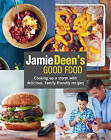 Jamie Deen's Good Food: Cooking Up a Storm with Delicious, Family-Friendly Recipes by Jamie Deen (Paperback / softback, 2015)
