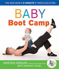 Baby Boot Camp: The New Mom's 9-minute Fitness Solution by Kristen Horler (Paperback, 2010)