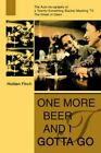 One More Beer and I Gotta Go 9780595327669 by Holden Finch Book