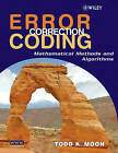 Error Correction Coding: Mathematical Methods and Algorithms by Todd K. Moon (Hardback, 2005)