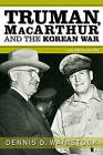Truman, MacArthur and the Korean War: June 1950 to July 1951 by Dennis D. Wainstock (Paperback, 2011)