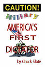Hillary: America's First Dictator by Chuck Slate (Hardback, 2005)